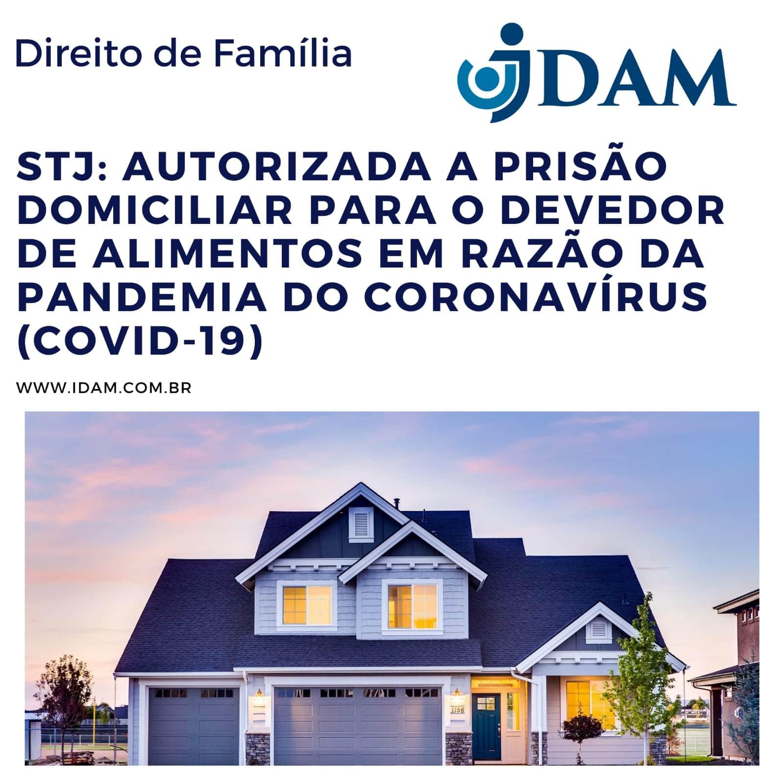 AUTORIZADA A PRISÃO DOMICILIAR PARA O DEVEDOR DE PENSÃO ALIMENTÍCIA