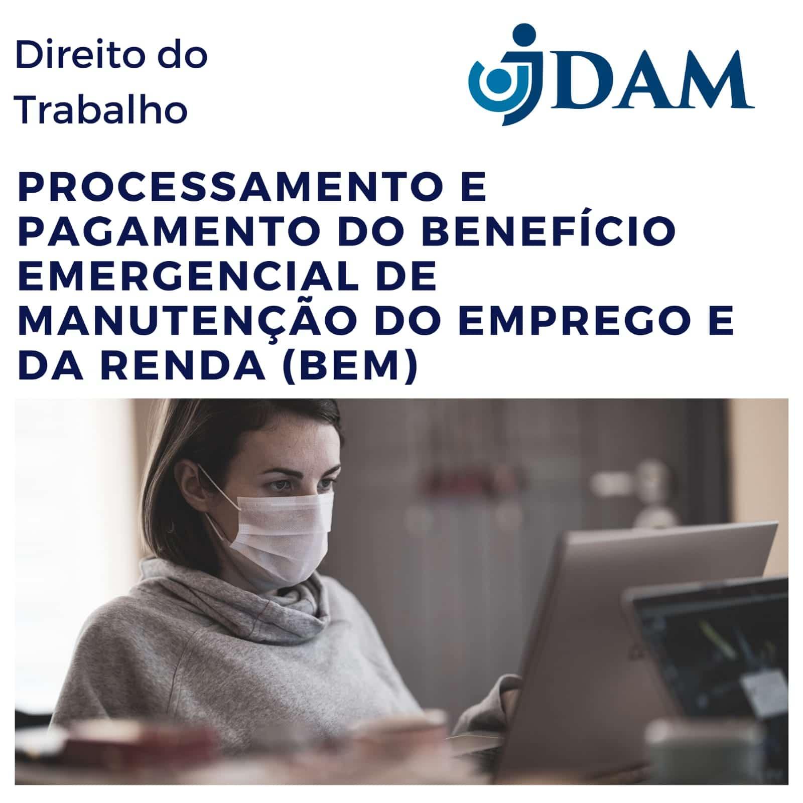 REGULAMENTAÇÃO DO BENEFÍCIO EMERGENCIAL DE PRESERVAÇÃO DE EMPREGO E RENDA (BEm)